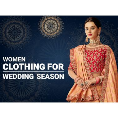 Women Clothing For Wedding Season